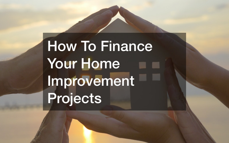 How To Finance Your Home Improvement Projects