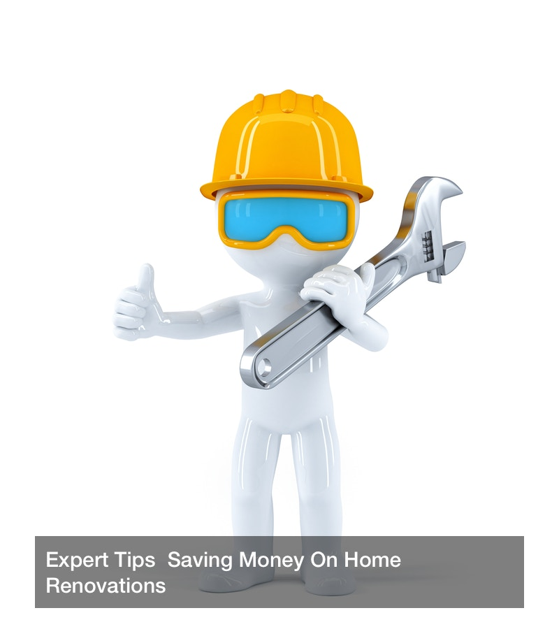Expert Tips  Saving Money On Home Renovations