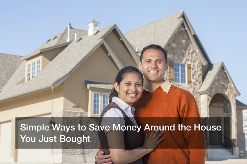Simple Ways to Save Money Around the House You Just Bought