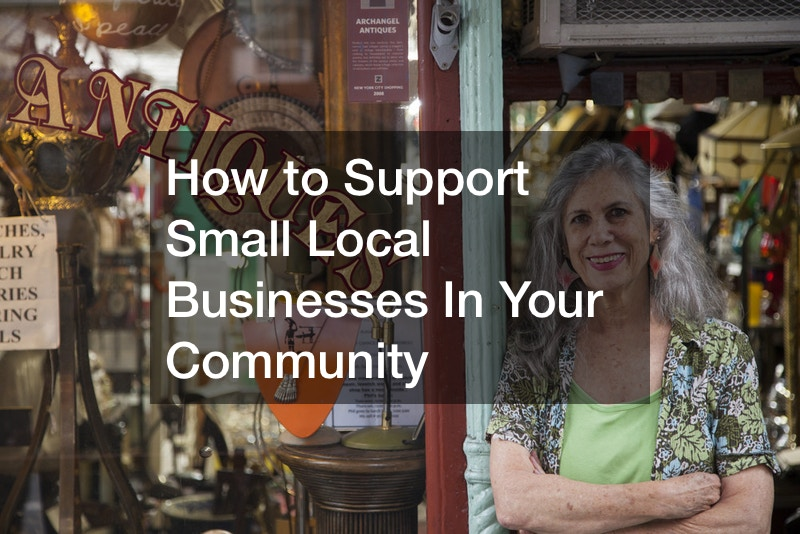 How to Support Small Local Businesses In Your Community