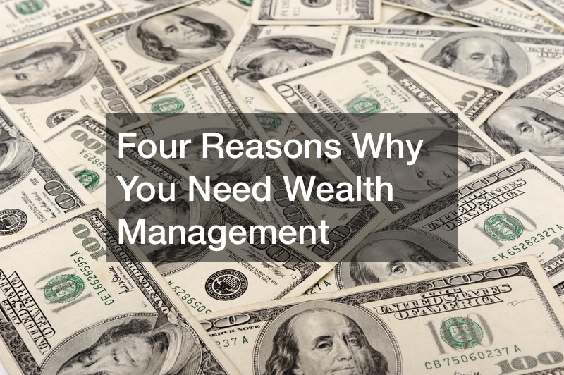 Four Reasons Why You Need Wealth Management