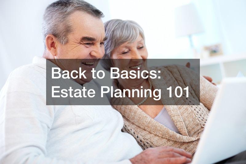 Back to Basics  Estate Planning 101