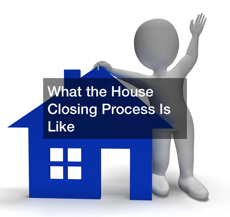 What the House Closing Process Is Like