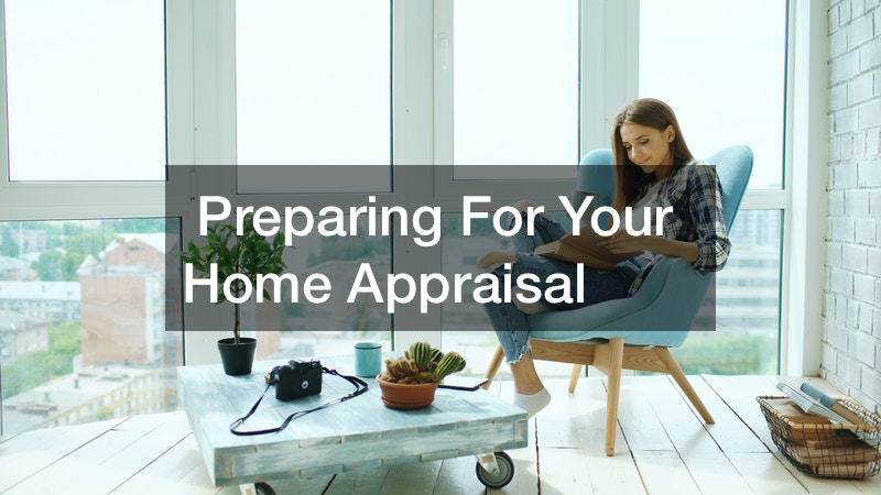 Preparing For Your Home Appraisal
