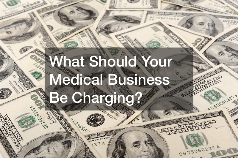 What Should Your Medical Business Be Charging?